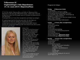 Velkommen til  Ungdomstinget i Oslo Bispedømme 14.-16. mars 2014 i  MajorstuaPluss