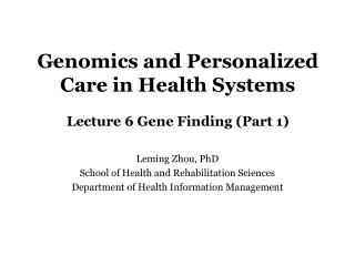 Genomics and Personalized Care in Health Systems Lecture 6 Gene Finding (Part 1)