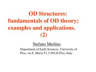 OD Structures:  fundamentals of OD theory;  examples and applications.                        2