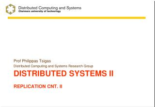 Distributed systems  II Replication Cnt .  II