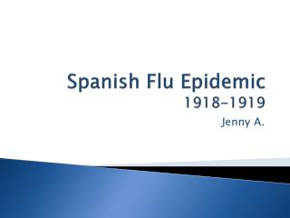 Spanish Flu Epidemic  1918-1919