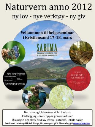 Naturvern anno 2012 ny lov - nye verkt�y - ny giv