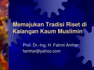 Memajukan Tradisi Riset di Kalangan Kaum Muslimin