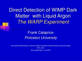 Direct Detection of WIMP Dark Matter  with Liquid Argon The WARP Experiment