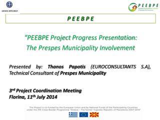 �PEEBPE  P roject  P rogress Presentation:  The Prespes Municipality Involvement