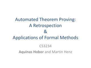 Automated Theorem Proving: A Retrospection & Applications of Formal Methods