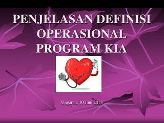 PENJELASAN DEFINISI OPERASIONAL  PROGRAM KIA