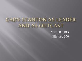 Cady Stanton as Leader and as Outcast