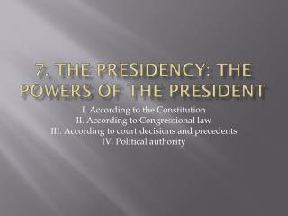 7. The  presidency : the  powers  of the  president