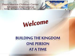 Building the kingdom One Person At A Time