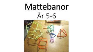 Mattebanor År 5-6