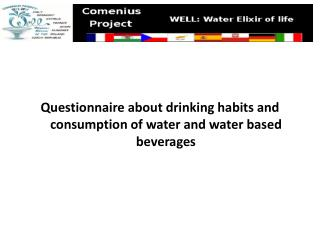 Questionnaire  about drinking habits and consumption of water and water based beverages
