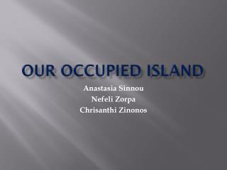 OUR OCCUPIED ISLAND