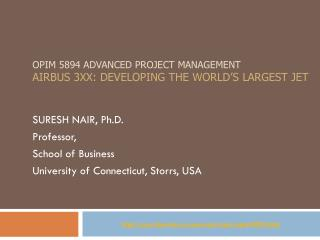 OPIM 5894 Advanced Project management Airbus 3XX: developing the world's Largest Jet
