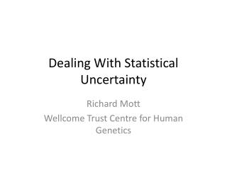 Dealing With Statistical Uncertainty