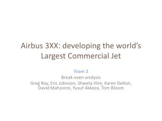 Airbus 3XX: developing the world's Largest  Commercial Jet