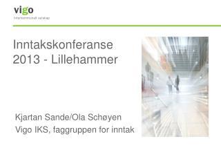 Inntakskonferanse 2013 - Lillehammer