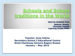 Teacher: Inna  Inkina Secondary School 2 Educational Centre Kinel -Cherkassy Samara Region Russia