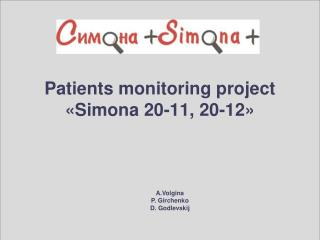 Patients monitoring project  « Simona  20-11, 20-12»