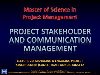 LECTURE 26: MANAGING & ENGAGING PROJECT STAKEHOLDERS (CONCEPTUAL FOUNDATIONS) 1 2