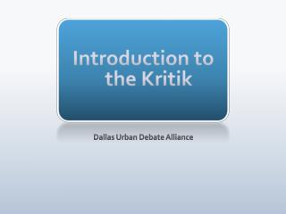 Introduction to the  Kritik