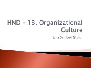 HND � 13. Organizational Culture