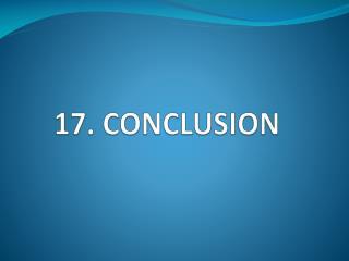 17. CONCLUSION