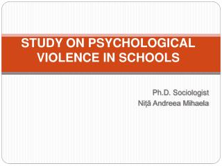 STUD Y ON PSYCHOLOGICAL  VIOLEN CE I N  SCHOOLS