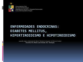 Enfermedades Endocrinas:  Diabetes  Mellitus , Hipertiroidismo e Hipotiroidismo