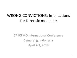 WRONG CONVICTIONS: Implications for forensic medicine