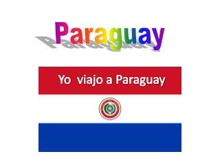Yo viajo  a  Paraguay