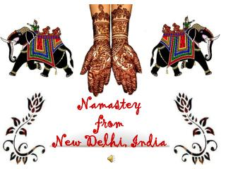 Namastey from  New Delhi, India