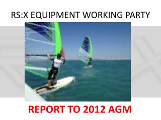 RS:X EQUIPMENT WORKING PARTY