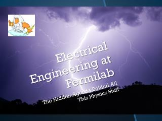 Electrical Engineering at Fermilab