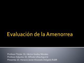 Evaluaci�n de la Amenorrea
