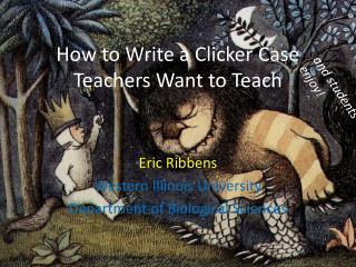 How to Write a Clicker Case Teachers Want to Teach