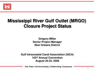 Gregory Miller Senior Project Manager New Orleans District   Gulf Intracoastal Canal Association GICA 103rd Annual Conve