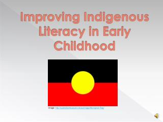 Improving Indigenous Literacy in Early Childhood