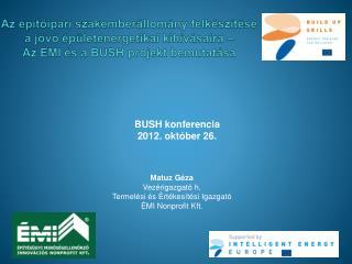BUSH konferencia 2012. október 26.