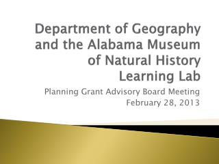 Department of Geography and the Alabama Museum of Natural History  Learning Lab