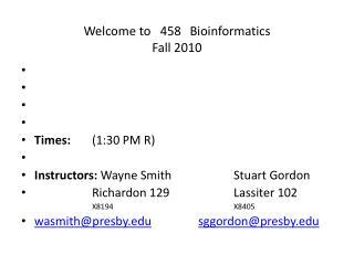 Welcome to   458Bioinformatics Fall 2010