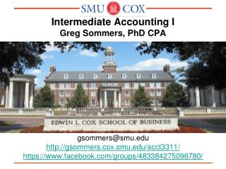 Intermediate  Accounting  I Greg Sommers, PhD CPA