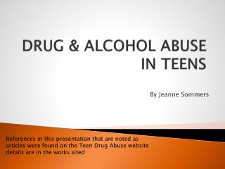 DRUG & ALCOHOL ABUSE IN TEENS
