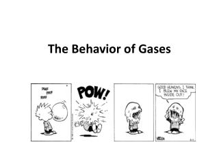 The Behavior of Gases