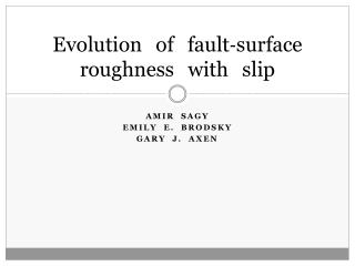 Evolution of fault‐surface roughness with slip