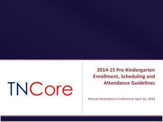 2014-15 Pre-Kindergarten Enrollment, Scheduling and Attendance Guidelines
