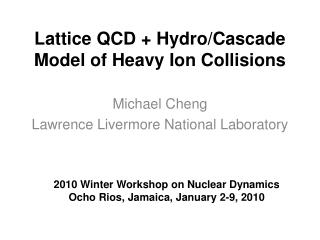 Lattice QCD + Hydro/Cascade Model of Heavy Ion Collisions