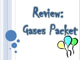 Review:  Gases Packet