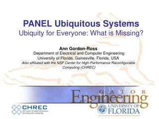 PANEL Ubiquitous Systems Ubiquity for Everyone: What is Missing?