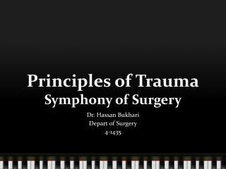 Principles of Trauma Symphony of Surgery